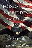 Forgotten Forbidden America (Book 3): Storm Front