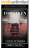 Forsaken: A Novel of Art, Evil, and Insanity
