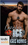 Brotherhood Protectors: Carved in Ice (Kindle Worlds)