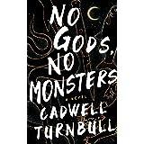 No Gods, No Monsters: A Novel (The Convergence Saga Book 1)