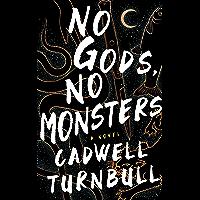 No Gods, No Monsters: A Novel (The Convergence Saga Book 1) (English Edition)