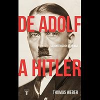 De Adolf a Hitler: La construcción de un nazi