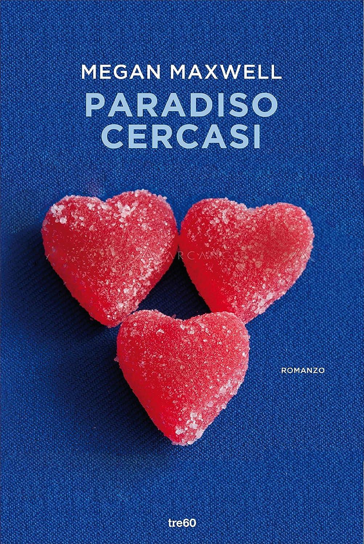 Paradiso cercasi (Italian Edition) eBook: Maxwell, Megan, Cavarero ...
