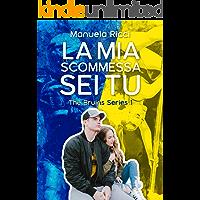 La Mia Scommessa Sei Tu: Romance Sport Young Adult (The Bruins Series Vol. 1)