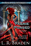 Faerie Forged (The Magicsmith Book 3)