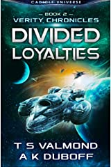 Divided Loyalties (Verity Chronicles Book 2): A Cadicle Space Opera Adventure Kindle Edition