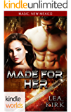 Magic, New Mexico: Made for Her (Kindle Worlds Novella)
