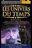 Les Univers du Temps - Volume 1/2 - Georgii Ivanovitch Gurdjieff rencontre le chat de Schrödinger là où tout devient possible...