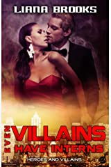 Even Villains Have Interns (Heroes and Villains Book 3) Kindle Edition