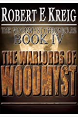 The Warlords of Woodmyst (The Woodmyst Chronicles Book 4) Kindle Edition