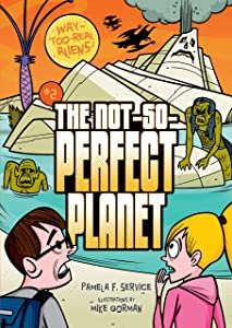 The Not-So-Perfect Planet (Way-Too-Real Aliens)