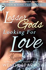 Lesser Gods Looking for Love Kindle Edition