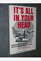It's All in Your Head: Diseases Caused by Silver-Mercury Fillings Paperback
