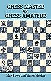 Chess Master vs. Chess Amateur (Dover Chess)