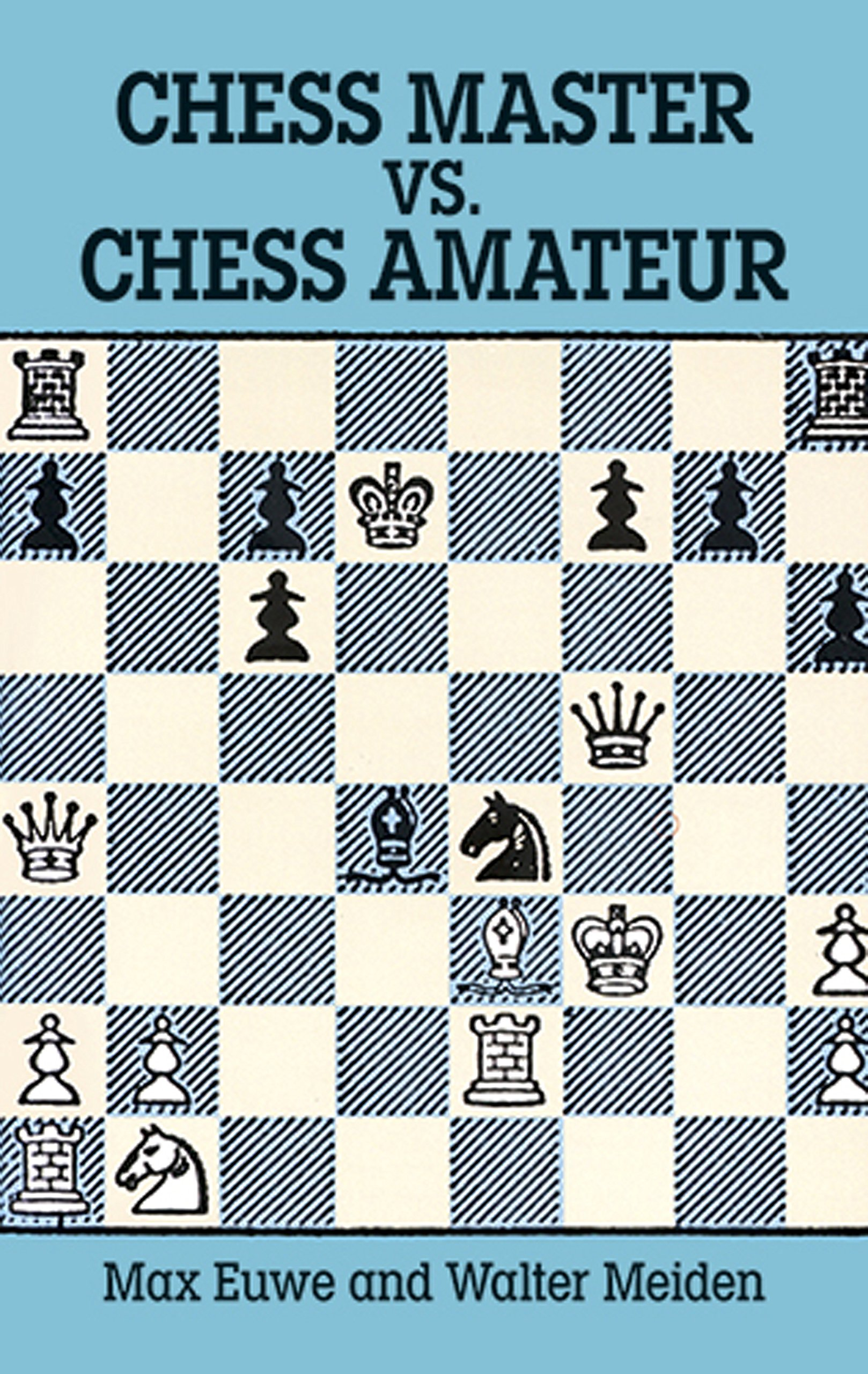 Chess Master vs. Chess Amateur by Max Euwe & W.Meiden 91o5pg+1nWL