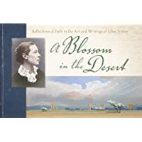 A Blossom in the Desert: Reflections of Faith in the Art and Writings of Lilias Trotter
