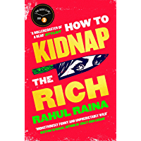 How to Kidnap the Rich: 'Fans of My Sister the Serial Killer, Parasite and Crazy Rich Asians will be enthralled…