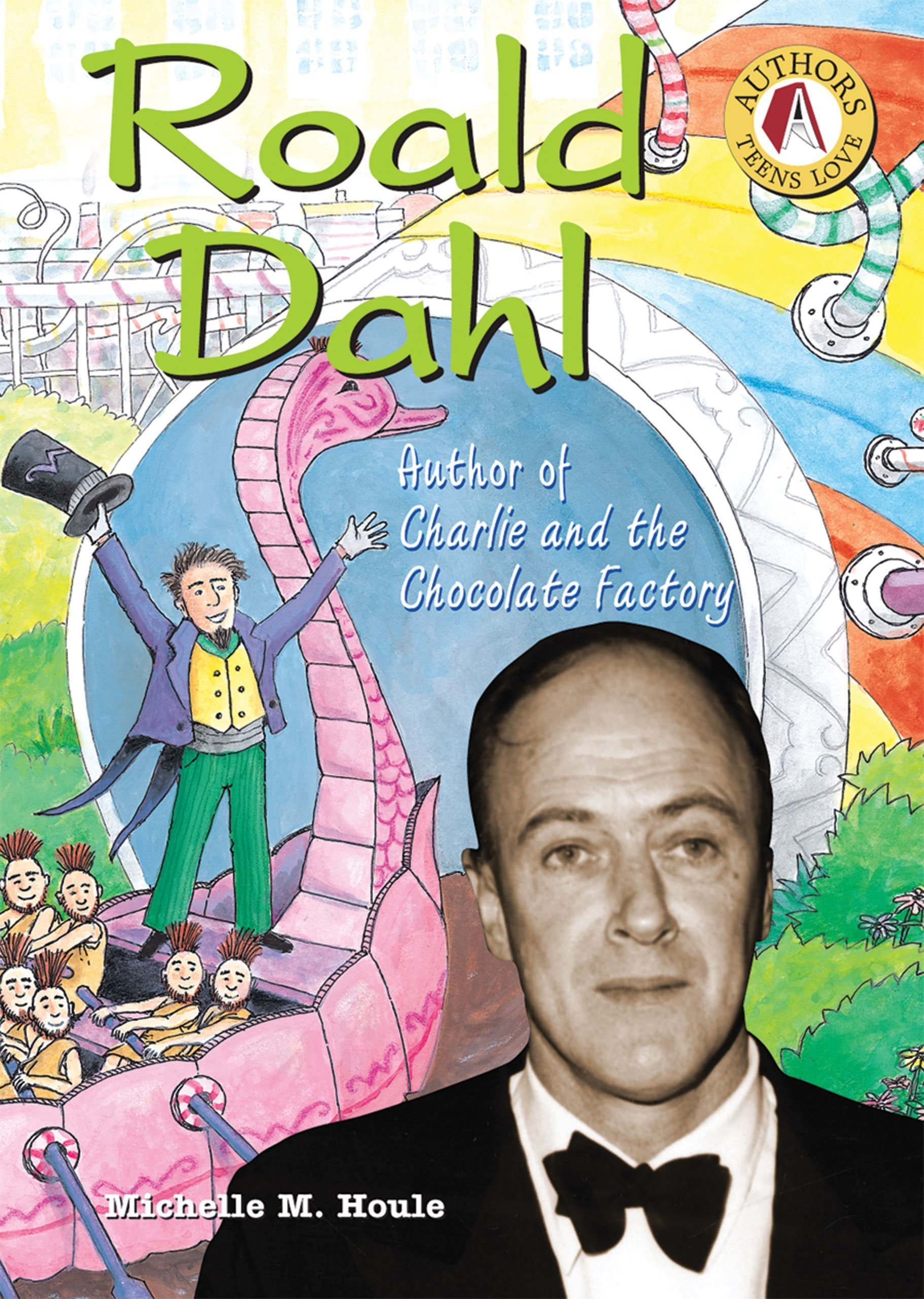 roald dahl author of charlie and the chocolate factory authors roald dahl author of charlie and the chocolate factory authors teens love michelle m houle 9780766023536 com books