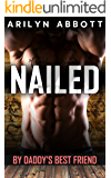 Nailed by Daddy's Best Friend: An older man / younger woman first time erotic short story (Daddy's Best Friend Book 1)