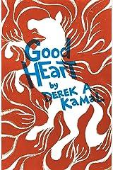 Good Heart: A Novel Kindle Edition