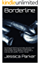 Borderline: Surviving Borderline personality  disorder and overcoming, severe abuse, homelessness, incarceration, drug addiction and suicide. A true story ... (Borderline part 1) (English Edition)