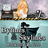 Bylines & Skylines: An Avery Shaw Mystery, Book 9