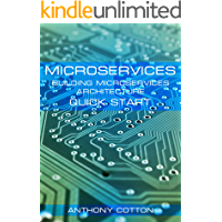 Microservices: Building Microservices Architecture. Quick Start (Microservices Patterns and Application, Building Microservices, QBit, Gradle, Java POJO, Developing Microservices Book 1)
