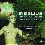 Sibelius: Lemminkainen Legends - Pohjola's Daughter