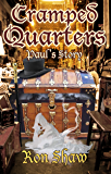 Paul's Story (Cramped Quarters Book 4)