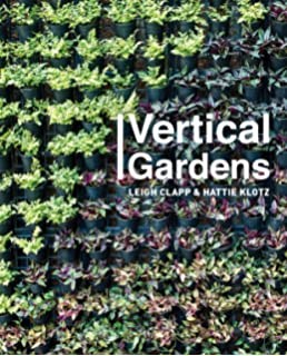 The Vertical Garden: From Nature To The City (Revised And Updated): Patrick  Blanc: 9780393733792: Amazon.com: Books