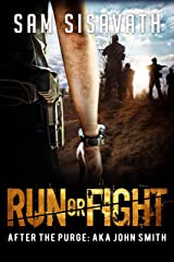 Run or Fight (After The Purge: AKA John Smith, Book 2) Kindle Edition