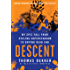 Descent: My Epic Fall from Cycling Superstardom to Doping Dead End