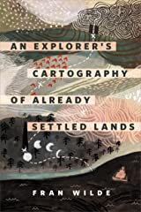 An Explorer's Cartography of Already Settled Lands: A Tor.com Original Kindle Edition