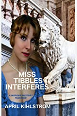 MISS TIBBLES INTERFERES (Miss Tibbles mystery romances Book 2) Kindle Edition
