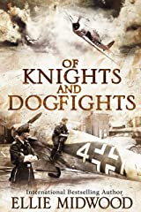 Of Knights and Dogfights: A WWII Novel Kindle Edition