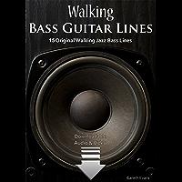Walking Bass Guitar Lines: 15 Original Walking Jazz Bass Lines with Audio & Video (English Edition)