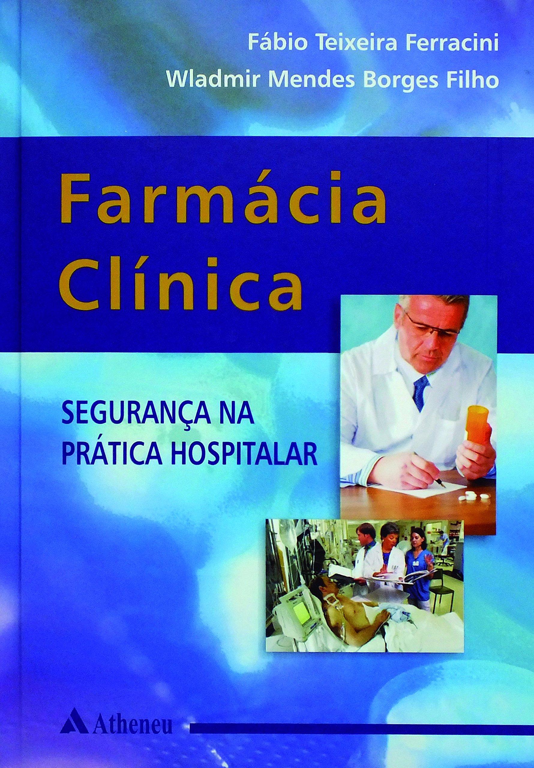 Farmácia Clínica. Segurança na Prática Hospitalar (Em Portuguese do Brasil) PDF