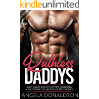 Ruthless Daddy's Smut Taboo Explicit Hottest Forbidden Adult Erotic Collection of Best Stories
