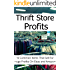 Thrifit Store Profits: 10 Common Items That Sell For Huge Profit On Ebay and Amazon (Thrift Store Profits)