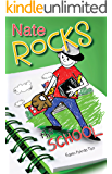 Nate Rocks the School (Nate Rocks series Book 3)