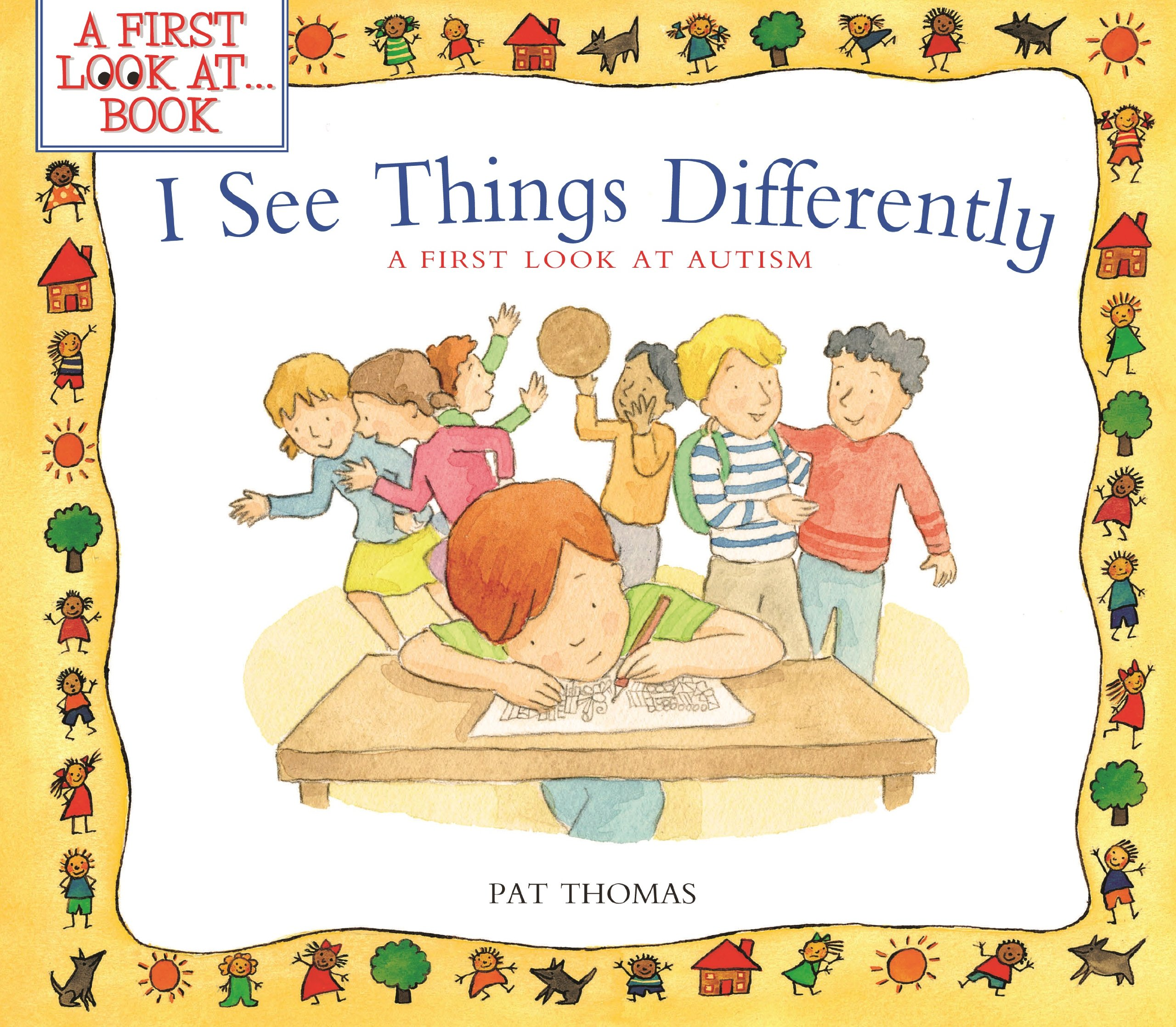 i see things differently a first look at autism a first look at