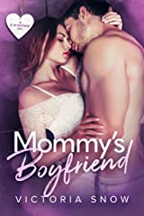Mommy's Boyfriend (Be My Boyfriend Book 1) Kindle Edition