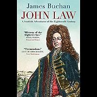 John Law: A Scottish Adventurer of the Eighteenth Century (English Edition)