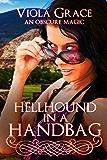 Hellhound in a Handbag (An Obscure Magic Book 8)