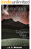 Defender's Blood Tatiana's War (An Urban Fantasy)