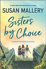 Sisters by Choice: A Novel (Blackberry Island Book 4) Kindle Edition