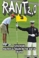 RANT 2.0: Even More Politics & Snark in the Age of Obama Kindle Edition