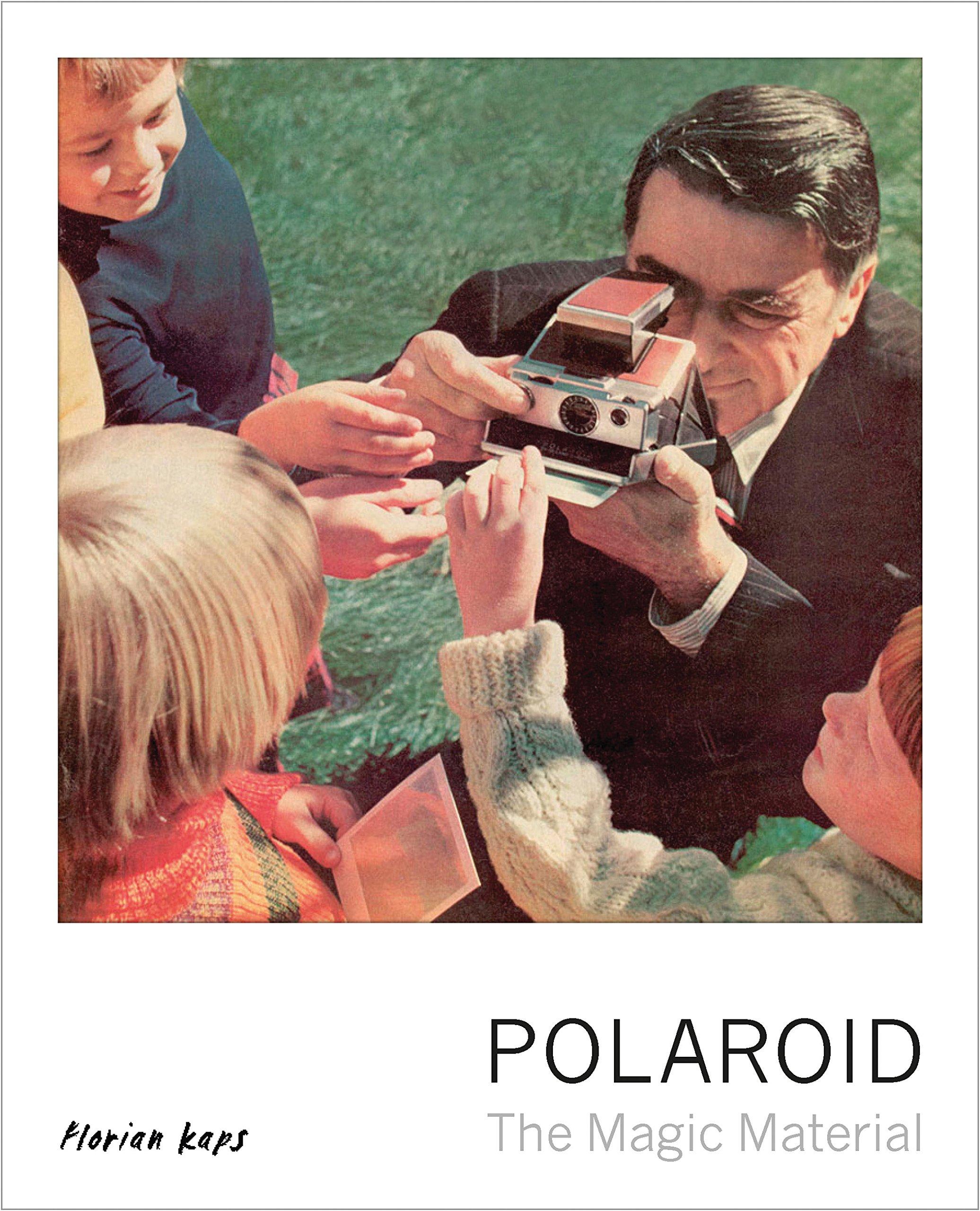 c79f3bb4b0196 Polaroid  The Magic Material  Florian Kaps  9780711237506  Amazon ...