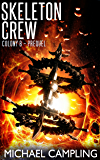Skeleton Crew (Colony B Book 0)