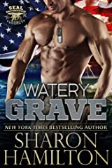 Watery Grave (SEAL Brotherhood: Legacy Book 1) Kindle Edition